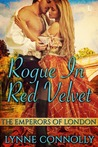 Rogue in Red Velvet (The Emperors of London, #1)