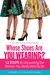 Whose Shoes Are You Wearing? 12 Steps to Uncovering the Woman... by Christine K. St.Vil & Julia...