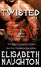 Twisted (Eternal Guardians,...