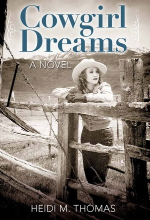 Cowgirl Dreams by Heidi M. Thomas