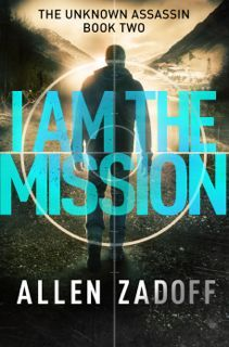 I Am the Mission (The Unknown Assassin, #2)