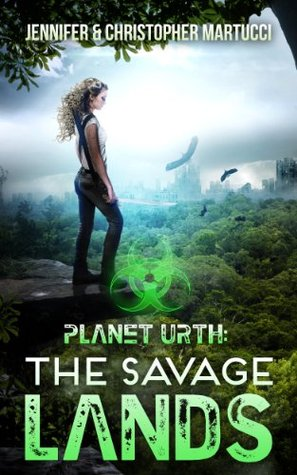 The Savage Lands (Planet Urth, #2)  - Jennifer Martucci, Christopher Martucci