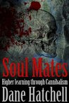 Soul Mates: Higher learning through Cannibalism