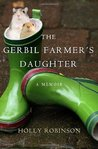 The Gerbil Farmer's Daughter: A Memoir [Hardcover]