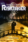 Risktaker (Book Two of the Based on a Dream series)