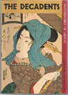 The Decadents: Masterworks of Ukiyo-E