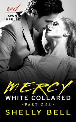 White Collared Part One: Mercy (White Collared #1)