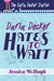 Darla Decker Hates to Wait by Jessica McHugh