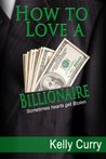 How To Love A Billionaire (The $tolen Hearts Trilogy)