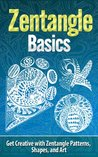 Zentangle Basics: Get Creative with Zentangle Patterns, Shapes, and Art