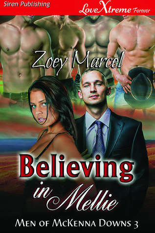 Download online for free Believing in Mellie (Men of McKenna Downs, #3) FB2