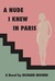 A Nude I Knew in Paris by Richard Mosher