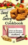 Sweet & Savory Cookbook by Amazon Authors: Over 70 Recipes!