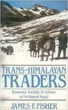 Trans-Himalayan Traders: Economy, Society & Culture in Northwest Nepal