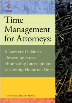 Time Management For Attorneys: A Lawyer