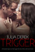 Trigger (An L.A. Girls Romance Novel, #1)