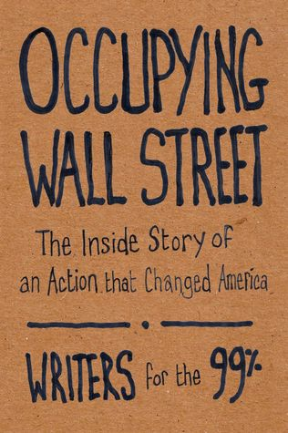 Occupying Wall Street by Writers for the 99%