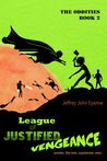 League of Justified Vengeance: The Oddities: Book 2