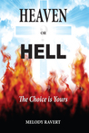 Heaven or Hell: The Choice is Yours