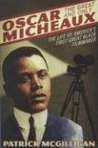 Oscar Micheaux by Patrick McGilligan