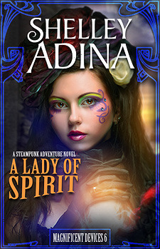 A Lady of Spirit (Magnificent Devices, #6) - Shelley Adina