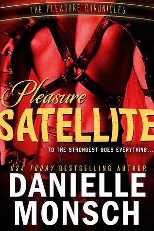 Pleasure Satellite by Danielle Monsch
