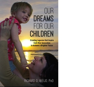 Our Dreams for Our Children by Richard O. Weijo