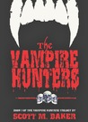 The Vampire Hunters (Vampire Hunter Trilogy, #1)