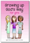 Growing Up God's Way for Girls by Chris  Richards