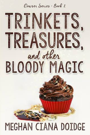 Read Trinkets, Treasures, and Other Bloody Magic (The Dowser #2) by Meghan Ciana Doidge ePub