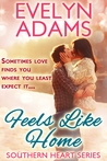 Feels Like Home: A Southerland Contemporary Romance (Southern Heart, #1)