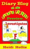 "Diary Blog of the Fickle Finders: Investigates-The Other ""F"" Word - $.99 PREVIEW EDITION (First 50 pages) (Diary Blog of the Fickle Finders ($.99 Preview))"