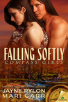Falling Softly (Compass Girls, #4)