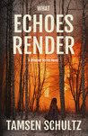 What Echoes Render (Windsor, #3)