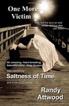 One More Victim/The Saltness of Time by Randy Attwood