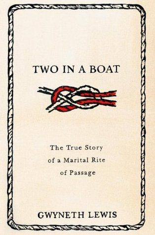 Two in a Boat by Gwyneth Lewis