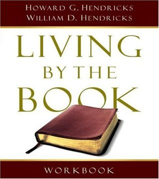 Living By the Book Workbook by Howard G. Hendricks