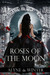 Roses of the Moon (Dark Reliquary, #1)