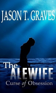 The Alewife by Jason T. Graves