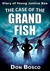 The Case of the Grand Fish