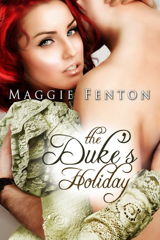 The Duke's Holiday (The Regency Romp Trilogy, #1)