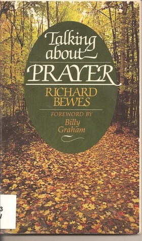 Talking About Prayer  by  Richard Bewes