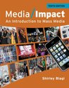 Media Impact: An Introduction to Mass Media, 10th Edition (Wadsworth Series in Mass Communication and Journalism: General Mass Communication)
