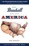 How Baseball Explains America (How...Explain)