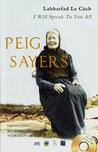 Peig Sayers: Labharfad Le Cách/ I Will Speak to You All
