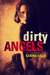 Dirty Angels (Dirty Angels,...