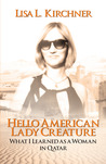 Hello American Lady Creature: What I Learned as a Woman in Qatar