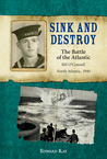 Sink and Destroy: The Battle of the Atlantic, Bill O'Connell, North Atlantic, 1940
