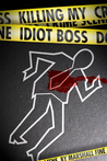 Killing My Idiot Boss