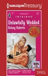 Unlawfully Wedded (The Rose Tattoo #2)